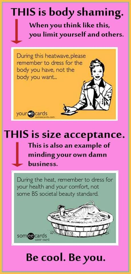 No body-shaming! Let yourself and others be comfortable in the summer.