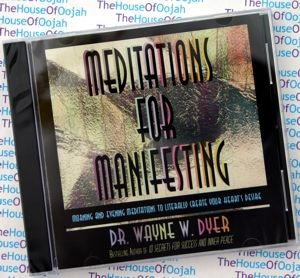 Meditations for Manifesting  by Dr Wayne W. Dyer  Morning and Evening Meditations to Literally create your hearts desire