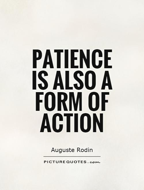 Patience Quotes Adorable 14 Best Quotes About Patience Images On Pinterest  Awesome Quotes