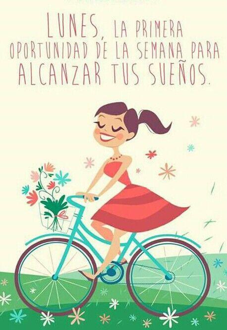 :) Feliz inicio de semana !! Lunes! La primera oportunidad para alcanzar tus sueños. Frase de inspiración y motivación.