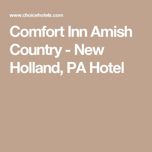 Comfort Inn Amish Country - New Holland, PA Hotel
