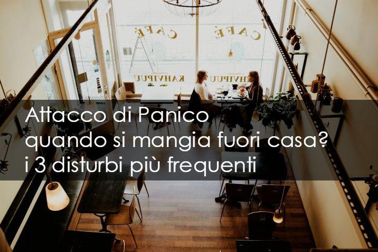 Attacco di Panico quando si mangia fuori casa? i 3 disturbi più frequenti | dott.ssa Susanna Murray - Psicologa Pesaro