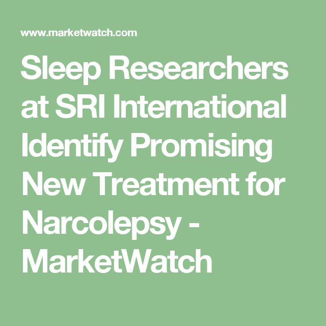 Sleep Researchers at SRI International Identify Promising New Treatment for Narcolepsy - MarketWatch