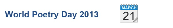World Poetry Day 2013 | United Nations Educational, Scientific and Cultural Organization