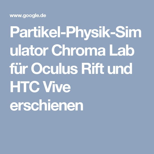 Partikel-Physik-Simulator Chroma Lab für Oculus Rift und HTC Vive erschienen