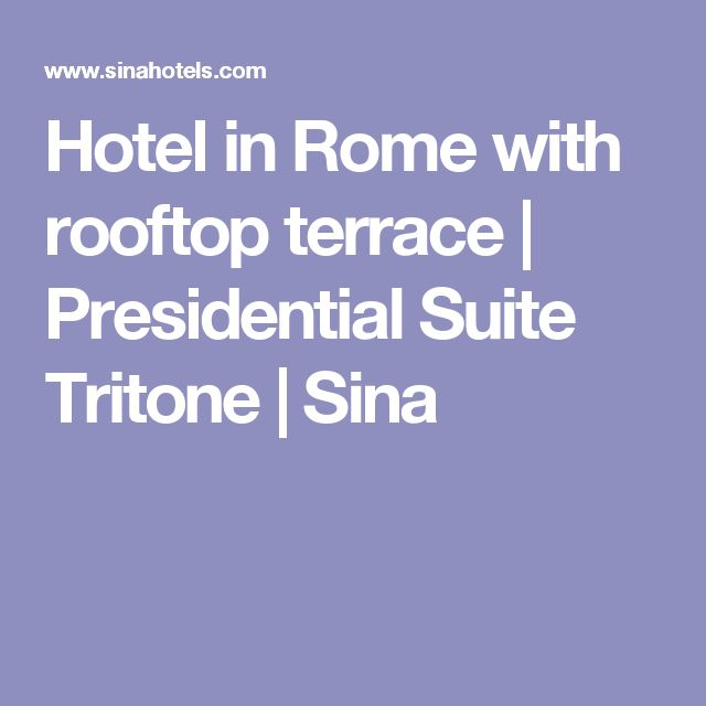 Hotel in Rome with rooftop terrace | Presidential Suite Tritone | Sina