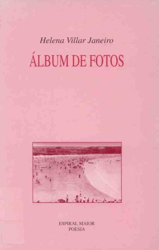 "VILLAR JANEIRO, Helena: ""Álbum de fotos"". 1999. http://kmelot.biblioteca.udc.es/record=b1229111~S1*gag"