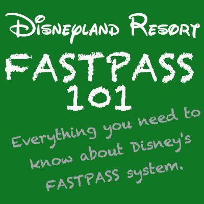 Babes in Disneyland: FASTPASS 101 - Everything you need to know about Disneylands FASTPASS Service