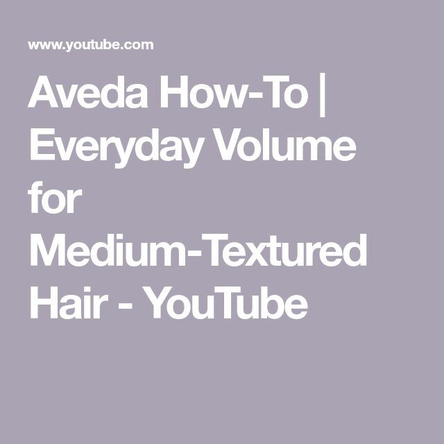 Aveda How-To | Everyday Volume for Medium-Textured Hair - YouTube