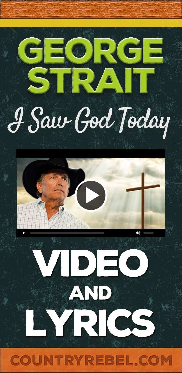 George Strait Songs | I Saw God Today Lyrics and Country Music Video