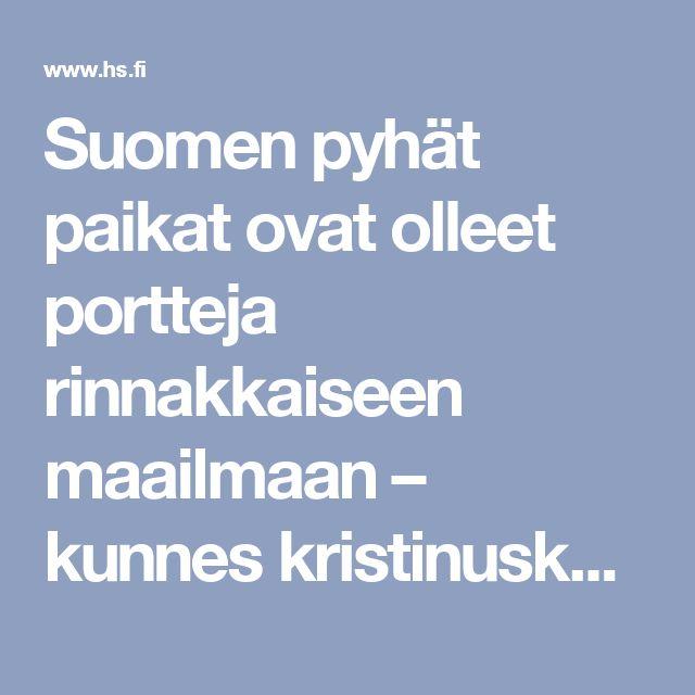 Suomen pyhät paikat ovat olleet portteja rinnakkaiseen maailmaan – kunnes kristinusko muutti ne pahoiksi - Tiede - Helsingin Sanomat