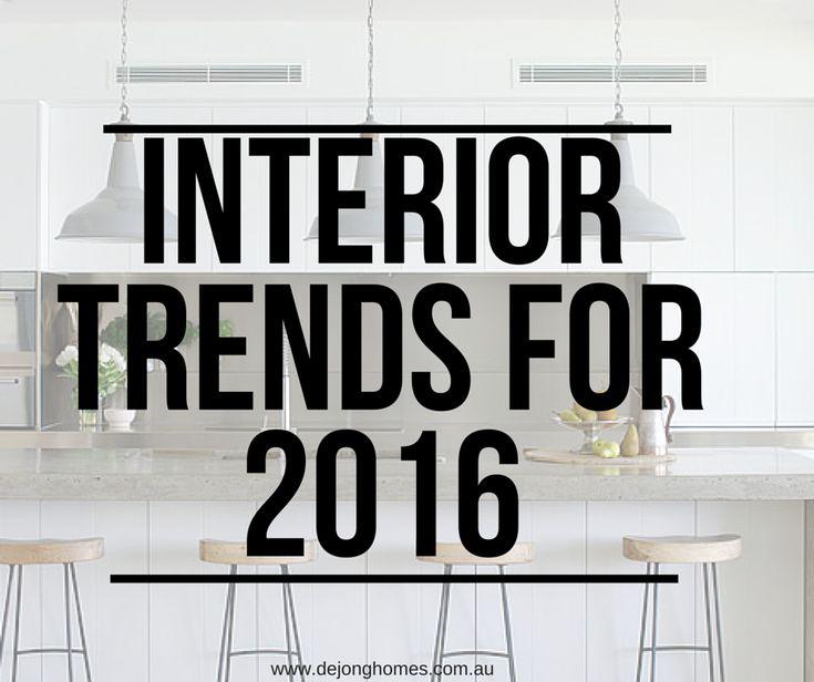 Interior Trends for 2016 - de Jong Homes