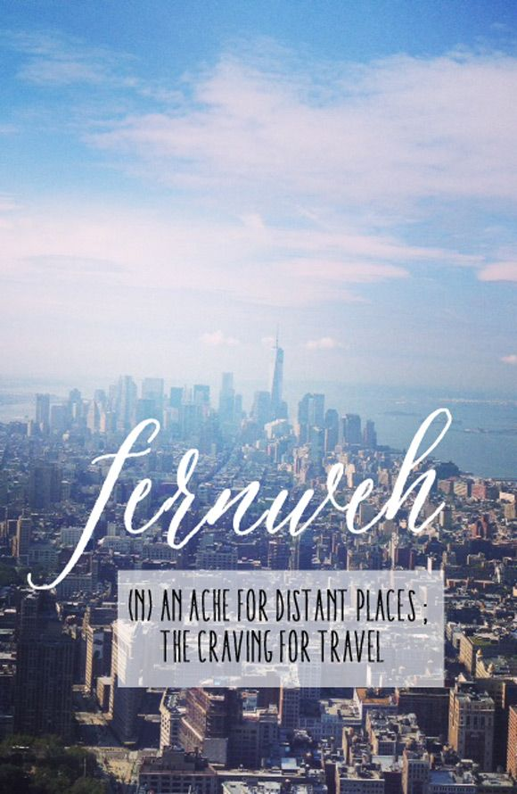 Fernweh (n) an ache for distant places; the craving for travel #travel