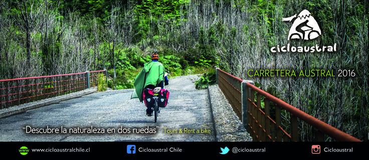 Rutas verano 2016, Carretera Austral Chile. Ven a descubrir la naturaleza en dos ruedas