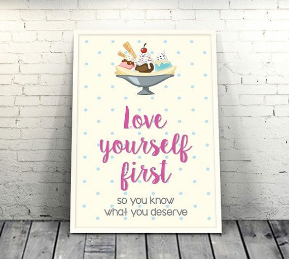 Love Yourself First Inspirational Quotes Art by loveunlimited #quote #unique #design #loveunlimited #ice-cream #colorful #handmade #inspiration #picture #cover #loveyourself