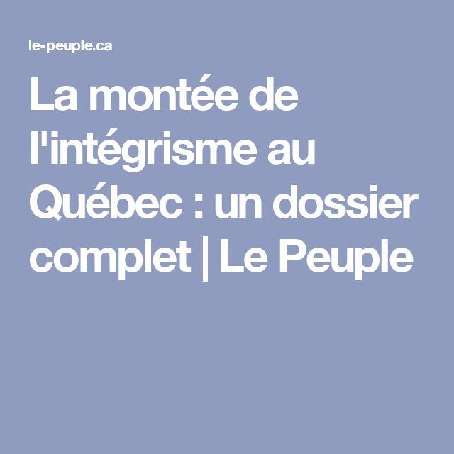 La montée de l'intégrisme au Québec : un dossier complet | Le Peuple