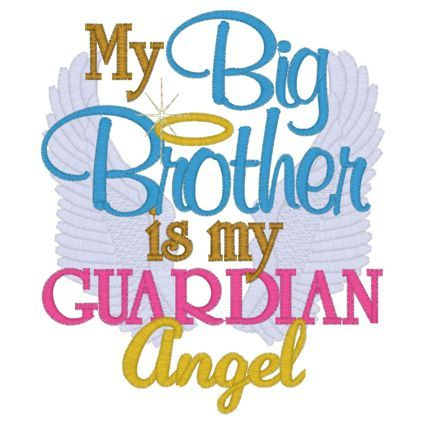 My Big  Brother is my Guardian Angel  Makes me want to BAWL