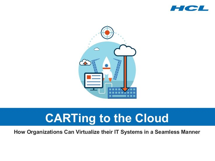 Cloud Assessment and Readiness Tool (CART) by HCL Technologies via slideshare