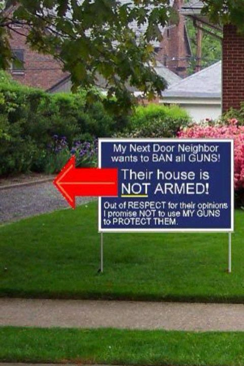 Guns Saves Lives! haha @Angela Miller this doesn't not apply to our neighborhood watch group!!
