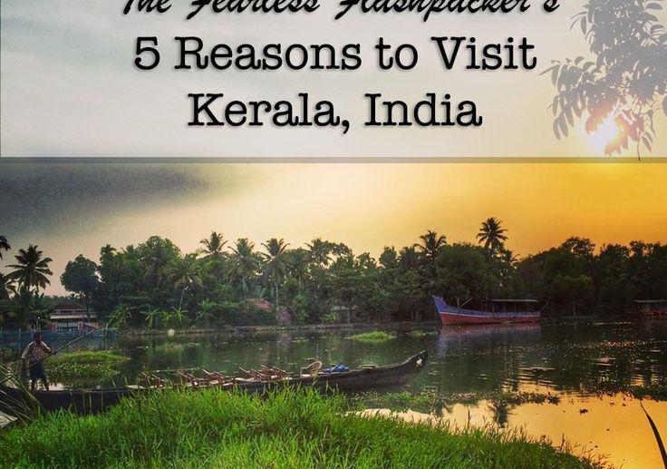 5 Reasons to Visit Kerala, South India