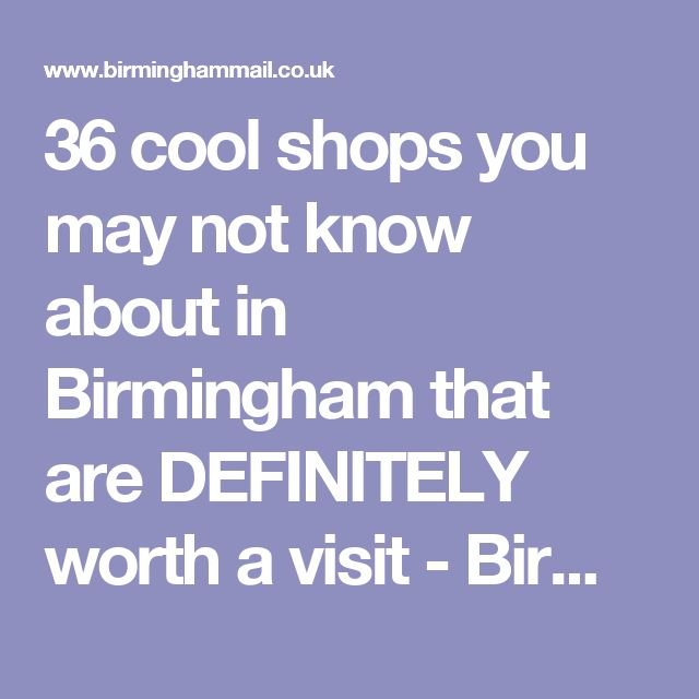 36 cool shops you may not know about in Birmingham that are DEFINITELY worth a visit - Birmingham Mail