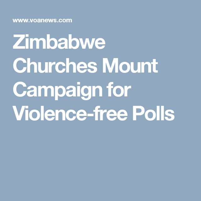 Zimbabwe Churches Mount Campaign for Violence-free Polls
