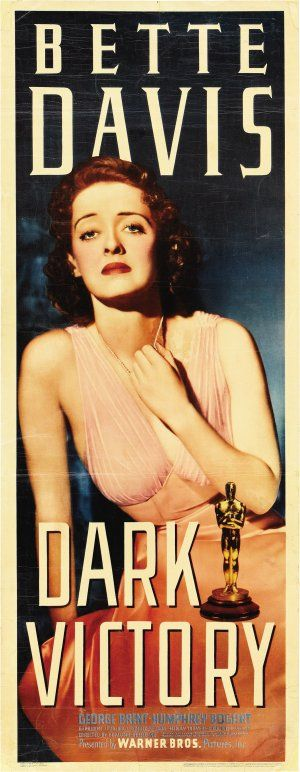 Dark Victory (1939): A young socialite is diagnosed with an inoperable brain tumour, and must decide whether she'll meet her final days with dignity.