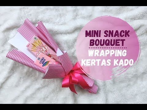 snack bouquet using gift paper - buket snack mini dari