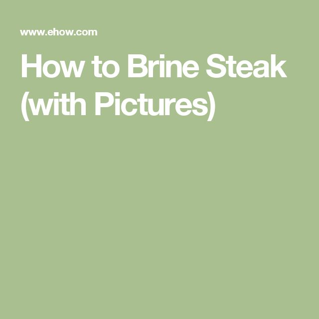 How to Brine Steak (with Pictures)