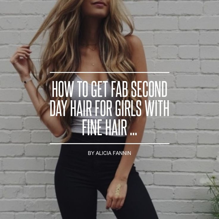 How to Get Fab #Second Day Hair for Girls with Fine Hair ... - Hair