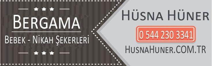 İzmir'in tarihi ilçelerinden Bergama için bebek şekeri,nikah şekeri ve sünnet , mevlüt şekerleri Hüsna Hüner'de.