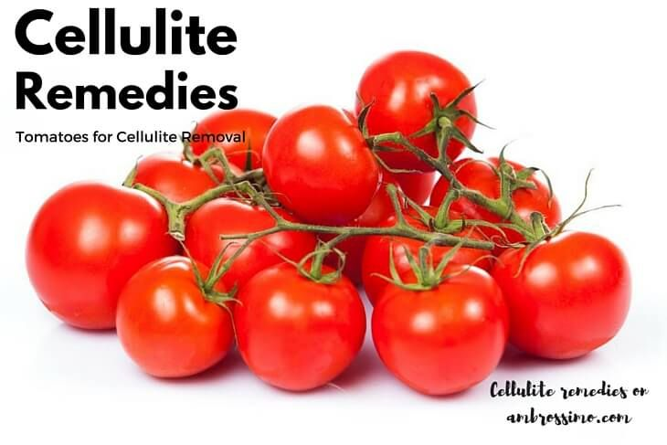 Tomatoes for Cellulite Removal