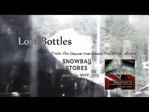 Oscar Hansson Trio  - Lost Bottles - Preview