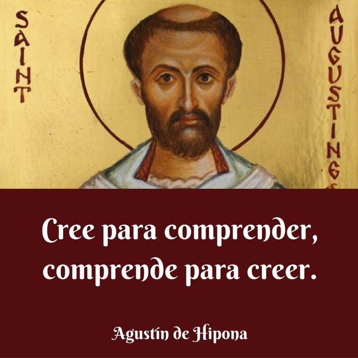 Agustín de Hipona. Agustín de Hipona. Cree para comprender, comprende para creer.