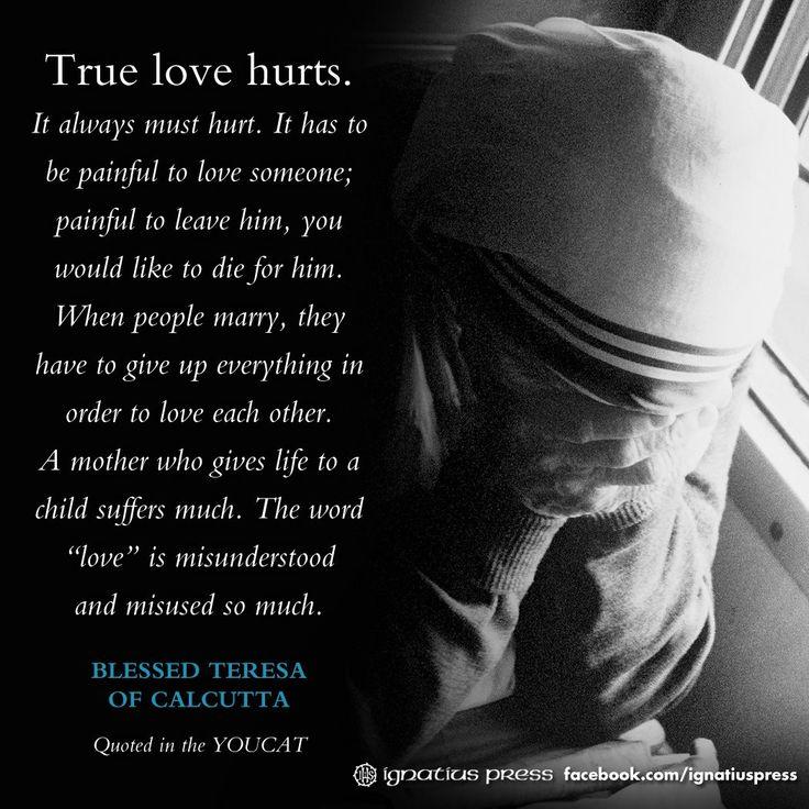 Blessed Mother Teresa - interesting way of understanding what true love is