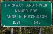 A roadside named after Anne Hutchinson, Religious Freedom, Activist and my great, 10x great, grandmother.