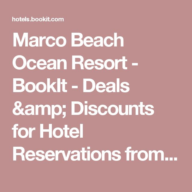 Marco Beach Ocean Resort - BookIt - Deals & Discounts for Hotel Reservations from Luxury Hotels to Budget Accommodations