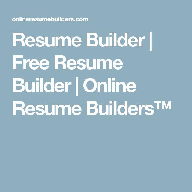 Resume Builder   Free Resume Builder   Online Resume Builders™