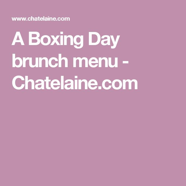 A Boxing Day brunch menu - Chatelaine.com