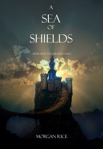 A Sea of Shields (Book #10 in the Sorcerer's Ring) by Morgan Rice -4stars-  http://www.amazon.com/dp/B00GBDB7F2/ref=cm_sw_r_pi_dp_kU20vb0MB5CWR