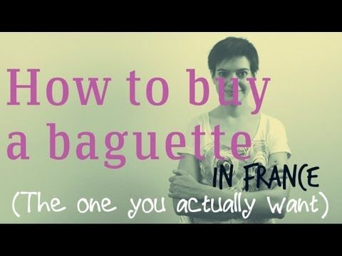 ▶ How to buy the perfect baguette in France - YouTube - also lots of other short cultural videos. Parfait!