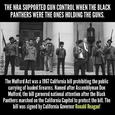 The Mulford Act.  Hmmm....NRA supported gun control.  Do you think it has anything to do with who's holding the guns?