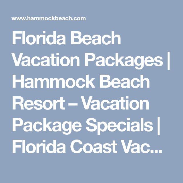 Florida Beach Vacation Packages | Hammock Beach Resort – Vacation Package Specials | Florida Coast Vacation Specials