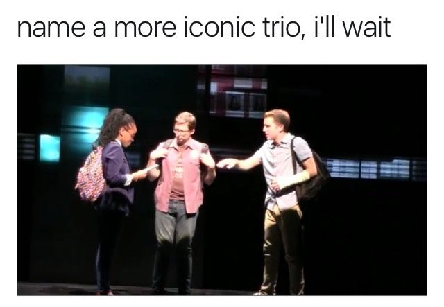 Along with the Schuyler sisters and the Harry Potter trio. Also, I accidentally pinned this to my Hamilton board because the Schuyler Sisters are a very iconic trio XD