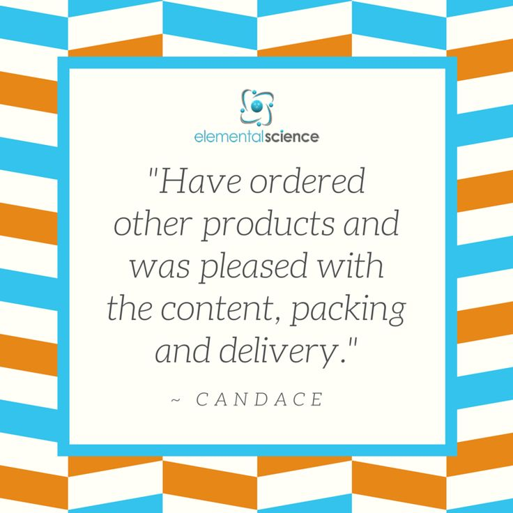 """""""Have ordered other products and was pleased with the content, packing and delivery."""" - Candace"""
