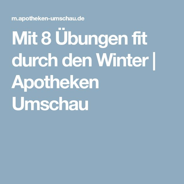 Mit 8 Übungen fit durch den Winter | Apotheken Umschau