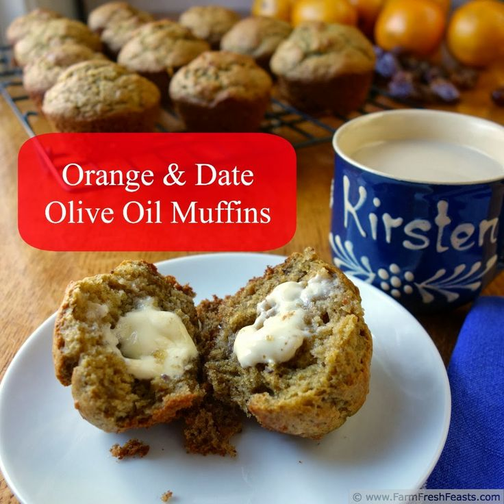 Orange Date Olive Oil Muffins | Farm Fresh Feasts #recipe # ...