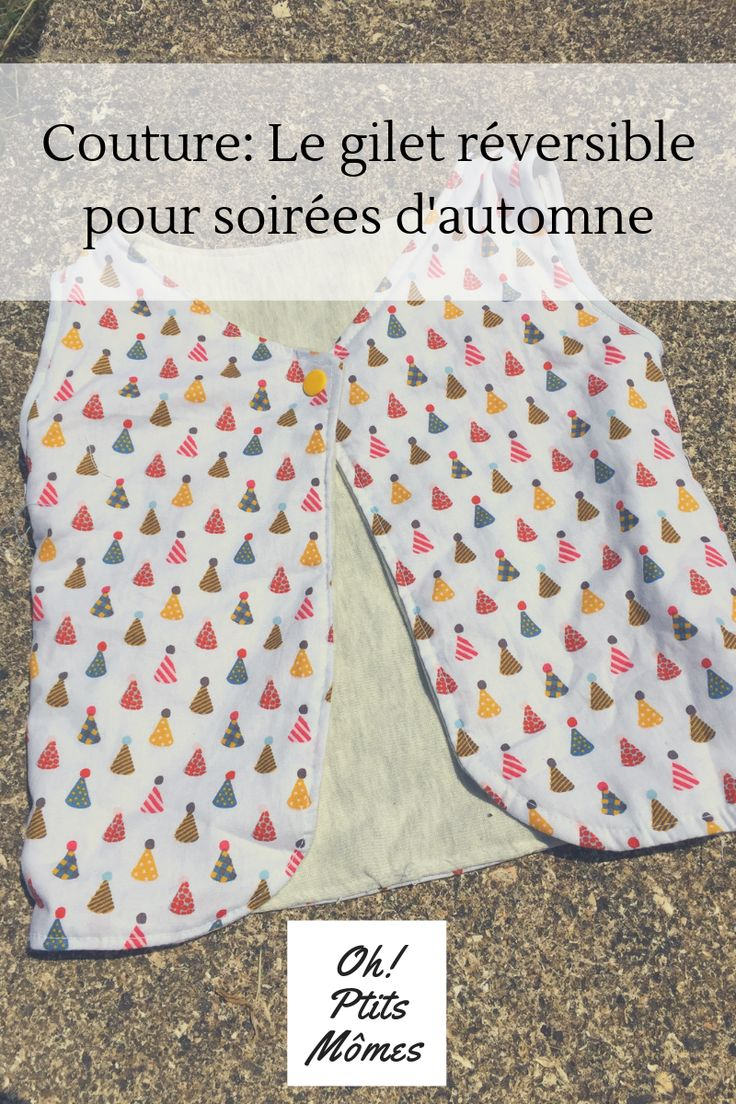 Couture: le gilet réversible made Oh!Ptitsmomes