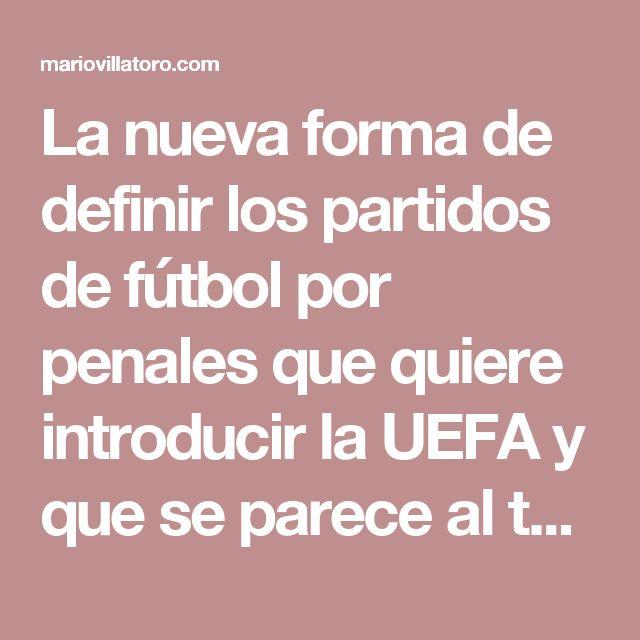 La nueva forma de definir los partidos de fútbol por penales que quiere introducir la UEFA y que se parece al tenis. Mario Villatoro 2017 – Empresario salvadoreño en Costa Rica