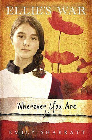 Wherever You are (Ellie's War) by Emily Sharratt